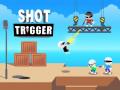 Jeux Shot Trigger